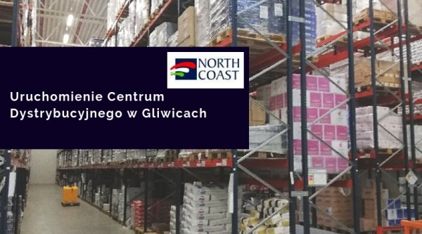NORTH COAST WITH NEW LARGE-SURFACE WAREHOUSE IN GLIWICE