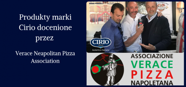 CIRIO PRODUCTS AWARDED BY VERACE NEAPOLITAN PIZZA ASSOCIATION